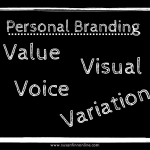 Personal Branding: value, visual, voice, variation